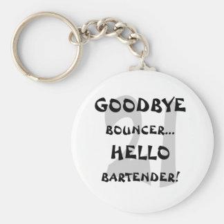GoodBye Bouncer...Hello Bartender! Basic Round Button Key Ring