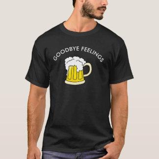 Goodbye Feelings Beer T-Shirt