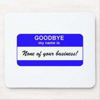 Goodbye name tag - blue mousepad