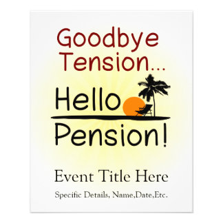 Goodbye Tension, Hello Pension Funny Retirement Flyer