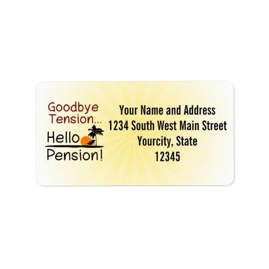 Goodbye Tension, Hello Pension Funny Retirement Label