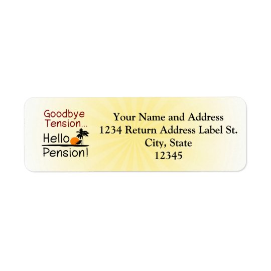 Goodbye Tension, Hello Pension Funny Retirement Return Address Label