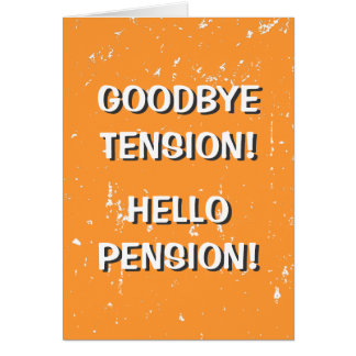 Goodbye tension hello pension greeting card