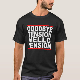 Goodbye Tension Hello Pension T-Shirts.png T-Shirt