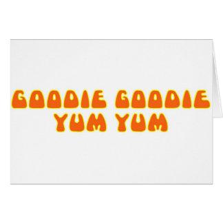 Goodie Goodie Yum Yum Greeting Card