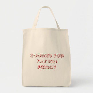 Goodies for Fat Kid Friday Grocery Tote Bag