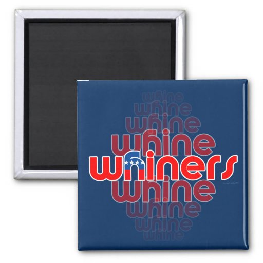 GOP Are Whine, Whine, Whiners  Square Magnet
