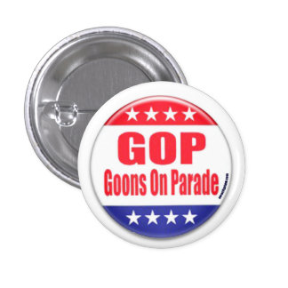GOP: Goons On Parade Pinback Buttons
