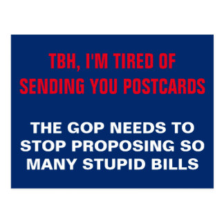 GOP Needs to Stop Proposing Stupid Bills Resist Postcard