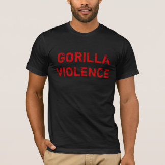 GORILLA , VIOLENCE T-Shirt