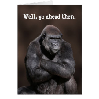 Gorilla with Attitude Birthday Card