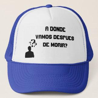 Gorras A donde vamos despues de morir? Trucker Hat