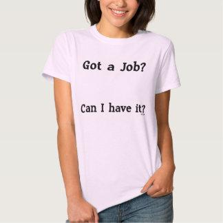 Got a Job (light shirt) T-shirts