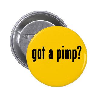 got a pimp? 6 cm round badge