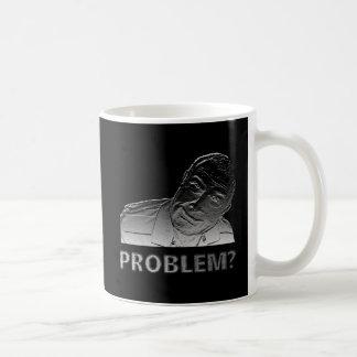 Got a problem? coffee mug