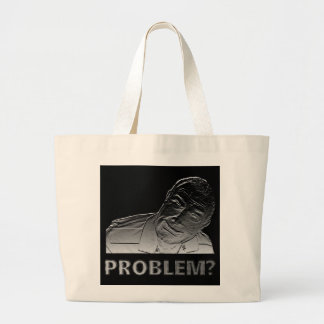 Got a problem? large tote bag