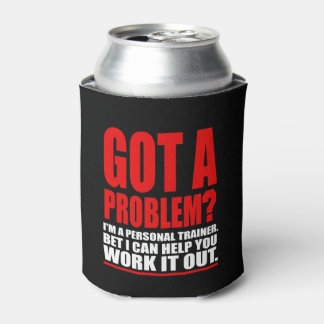 GOT A PROBLEM? Personal Trainer Promotional Humour