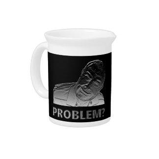 Got a problem? pitcher