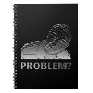 Got a problem? spiral notebooks