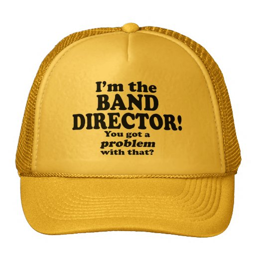 Got A Problem With That, Band Director Mesh Hat