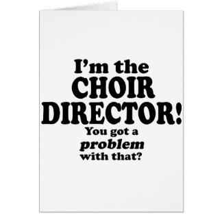 Got A Problem With That, Choir Director Card