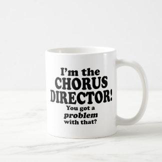 Got A Problem With That, Chorus Director Mug