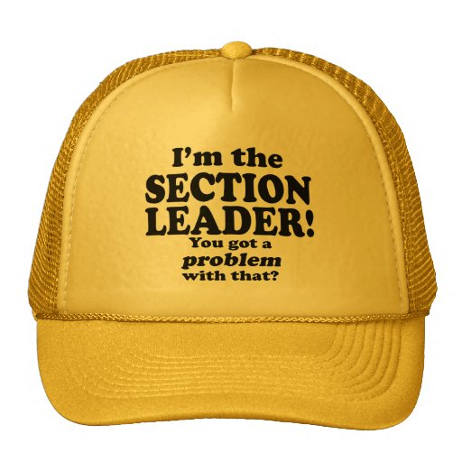 Got A Problem With That, Section Leader Hats