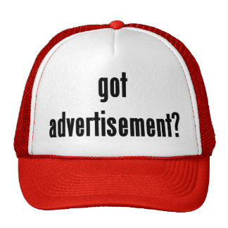 got advertisement? trucker hat