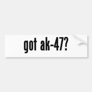 got ak-47 bumper stickers
