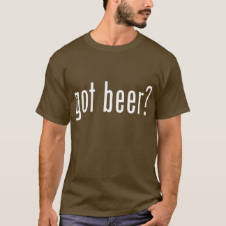 Got Beer? St Patrick's Day T-Shirt
