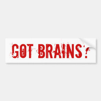 Got Brains? Bumper Sticker