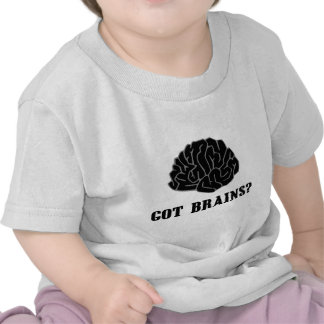 Got Brains Shirts
