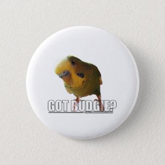 Got budgie? 6 cm round badge