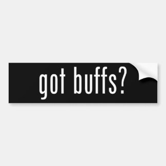 Got Buffs? Bumper Sticker