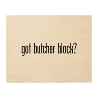 got butcher block wood print