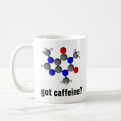 got caffeine? coffee cup coffee mug