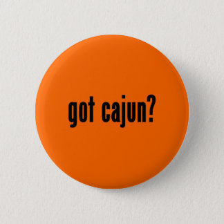 got cajun? 6 cm round badge
