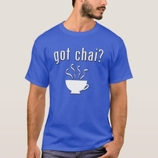 Got Chai? T-Shirt