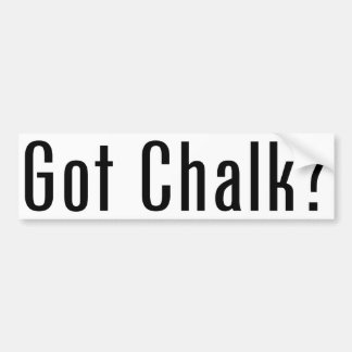 Got Chalk? Bumper Sticker