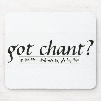 Got Chant? Mouse Pad