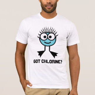 Got Chlorine? T-Shirt