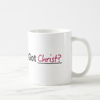 Got Christ? Coffee Mug