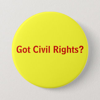 Got Civil Rights? 7.5 Cm Round Badge