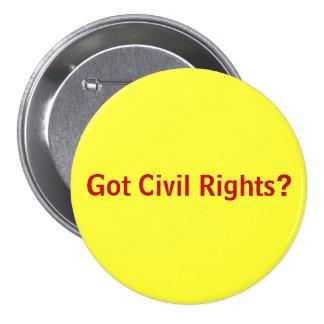 Got Civil Rights Pinback Buttons