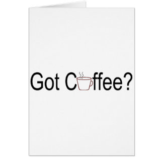 Got Coffee 2 Greeting Cards