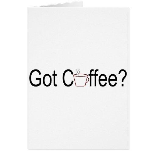 Got Coffee? 2 Greeting Cards