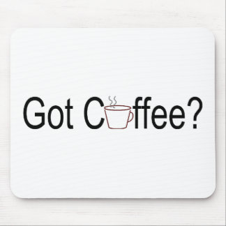 Got Coffee 2 Mouse Pad