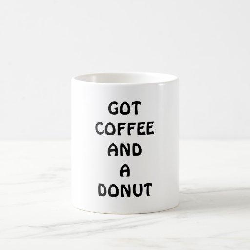 GOT COFFEE AND A DONUT COFFEE MUGS