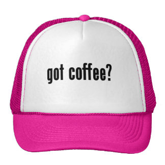 got coffee? hat