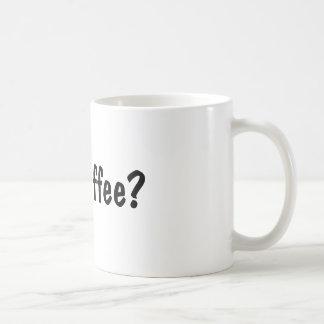 Got Coffee? Basic White Mug